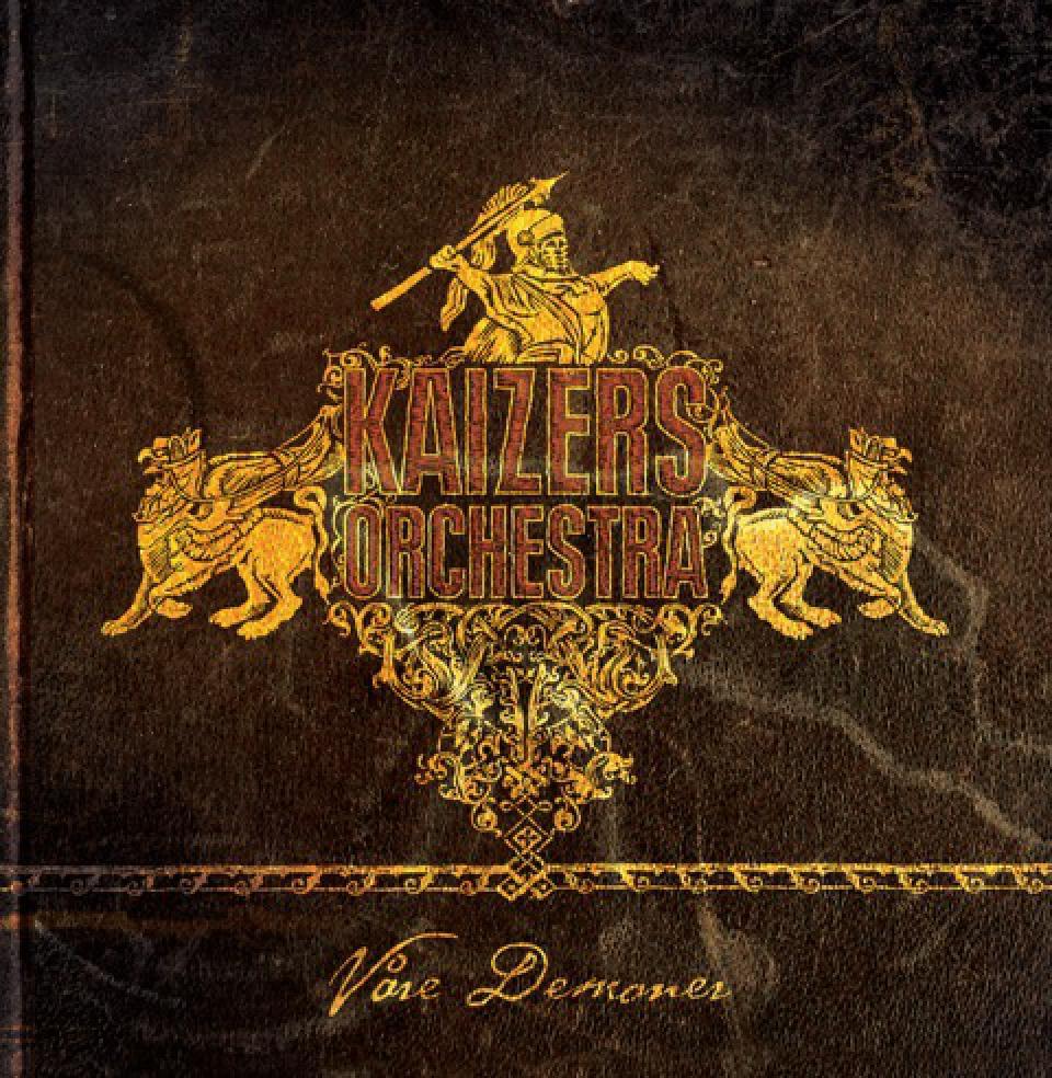Kaizers Orchestra, Våre Demoner