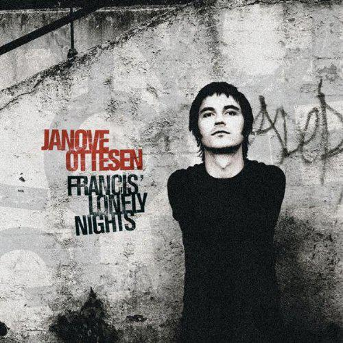 Janove Ottesen, Francis´ Lonely Nights
