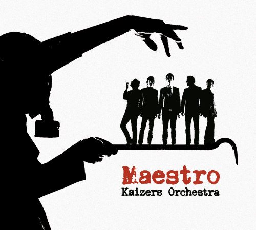 Kaizers Orchestra, Maestro