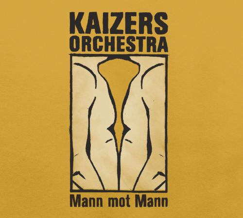 Kaizers Orchestra, Mann Mot Mann